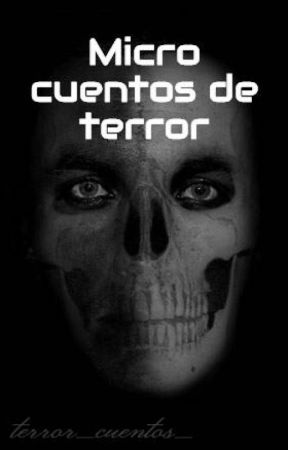 Micro cuentos de terror by terror_cuentos_