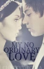 My No Ordinary Love by DalagaSaSyudad