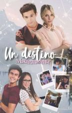 Un Destino | Soy Luna [slow updates] by MuseFromAWriter