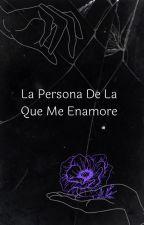 """""""La chica de la que me enamore"""" by HadrielCastillo"""