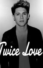 Twice Love ( by Niall Horan ) by SarahHorAnna14M