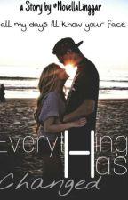 Everything Has Changed by NovellaLinggar
