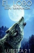El lobo sin manada by luisita21