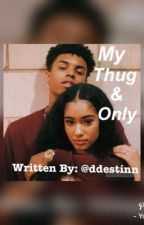 My Thug And Only  by ddestinn