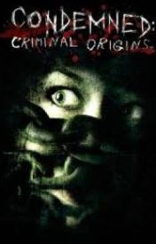 Condemned: Criminal Origins by jsinner