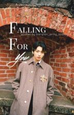 Falling For You//Jeon Jungkook FF by bangtan_army_btsjkjm