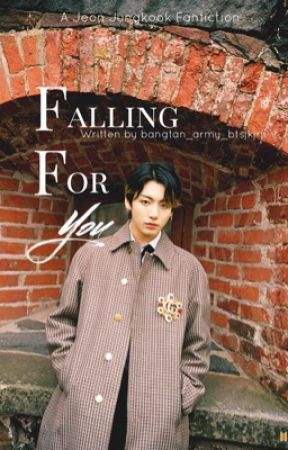 Falling For You//Jeon Jungkook FF {COMPLETED} by bangtan_army_btsjk