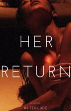Her Return by In-ter-lude