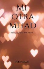 Mi otra Mitad [TERMINADA] by ForEver_Fer