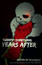 Twenty-Something Years After (Sans X Reader) by mswordyQ