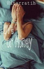 Love Or Money by hitarratih