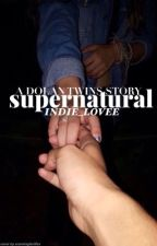 Supernatural 🔮 - Dolan Twins Story ✔️ by indie_lovee