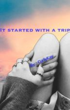 It started with a trip   m.b & j.r by Voidjmb