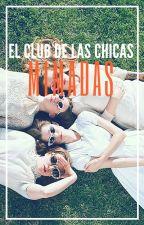 El Club De Las Chicas Mimadas by syrah-zurti165