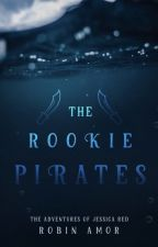 The Rookie Pirates ~ Wattpad Featured by GuiltyFlower