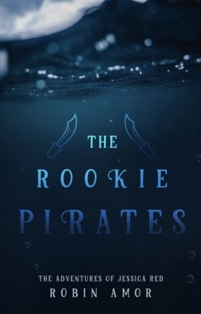 The Rookie Pirates ~ Wattpad Featured by iamcrazyiknow