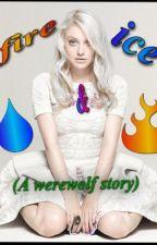 fire and ice (a werewolf story) by helloimhannah7799