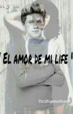 El amor de mi life (Niall y tu) by pociitojameshoran