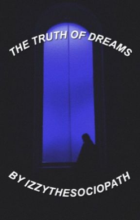 the truth of dreams by izzythesociopath