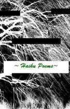 ~Haiku poems~ by WulfGrrl14