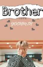 ✨Brother; Yoonmin✨ by -SonneCiph-