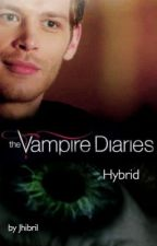 The Hybrid (Vampire Diaries FF) by Jhibril