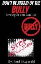 Don't Be Afraid of the Bully by stop-bullying