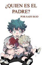 ¿Quien es el padre? ONE-SHOT (KatsuDeku) - BNHA by Saby-Rod
