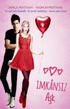 imkansız aşk by bernapktkn