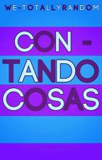 Contando Cosas. (Blog) by IsabellaRandom