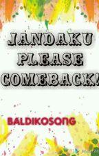 Jandaku Please Come Back! by baldikosong
