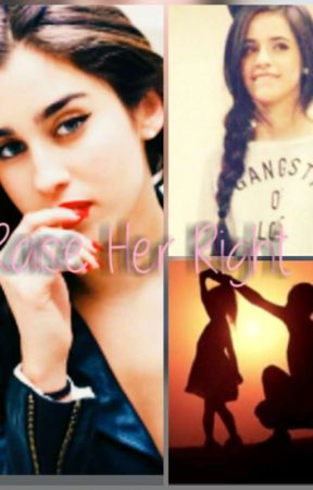 Raise Her Right FIFTH HARMONY FANFIC by queenkordei727