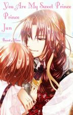 (Cont. After Alvah's) You Are My Sweet Prince - Jun by beccat_meow