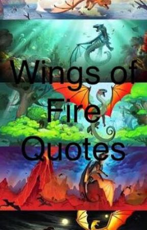 Wings of Fire Quotes  by demigods4life12