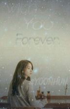 (2)with you forever #Yoonhun by niawniaw22