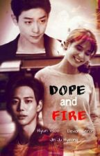 Dope And Fire by jhoyvhill