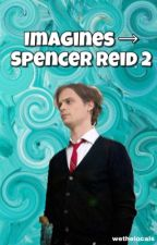 Imagines → Spencer Reid 2 by wethelocals