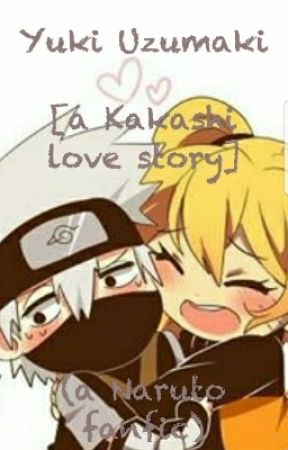 Y/n) Uzumaki [Naruto fanfic] (Kakashi love story) - Team 7