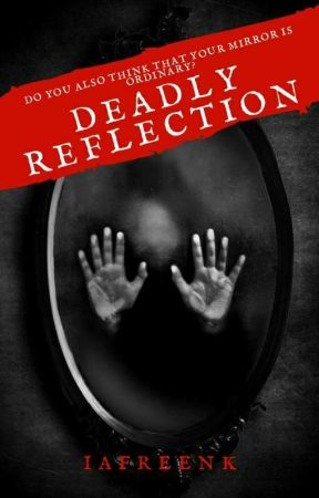 deadly reflection by avid22reader22