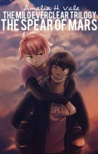 The Spear of Mars (PJO/HoO/ToA) by Amelia_Vale