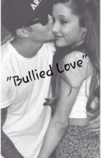 Bullied Love (Justin Bieber love story) by avonsxstarbucks