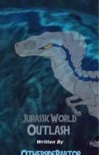 Jurassic World: Outlash by DeathTalonPython