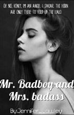 Mr. Bad boy And Mrs. Badass by Jennifer_Lawley