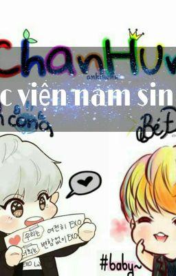 (ChanHun)(BaekHan)(SuTao): Học viện nam sinh.