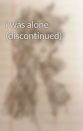i was alone (discontinued) by thenoodleboy