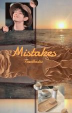 Mistakes ー taegi ⚣ [COMPLETED] by taesthestic