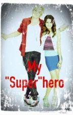 """My """"Super""""hero by trishtrish_22"""
