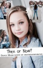Then or Now? a Dancemoms Fanfic by Dreamteamforever