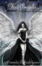 No Angels: O Começo De Tudo... by PampersLinda