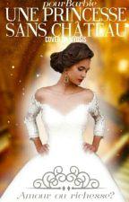 Une princesse sans château by pourBarbie